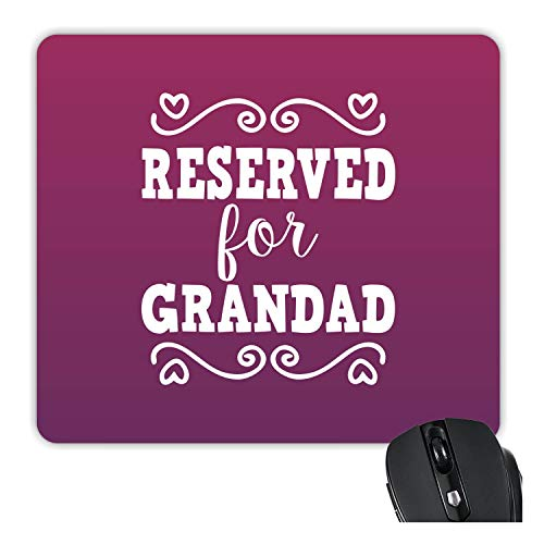 TheYaYaCafe Yaya Cafe Reserved for Grandpa Printed Mousepad for Grandfather