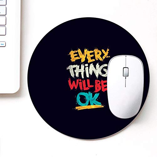 DASM United UVDesigner Printed Round Mouse Pad for Laptop n Computer | Every Thing Will be OK | Mousepad for Gamers | Gaming Mousepad