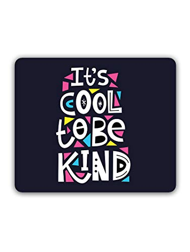 Madanyu Designer Mousepad Non-Slip Rubber Base for Gamers - HD Print - Cool to Be Kind Quote