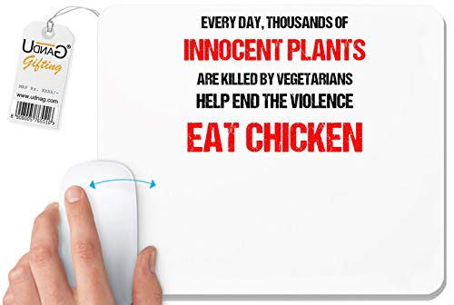 UDNAG White Mousepad 'Eat Chicken and Save Plants | Everyday Thousands of Innocent Plants are Killed by Vegetarians helpm end The Violence eat Chicken' for Computer/PC/Laptop [230 x 200 x 5mm]
