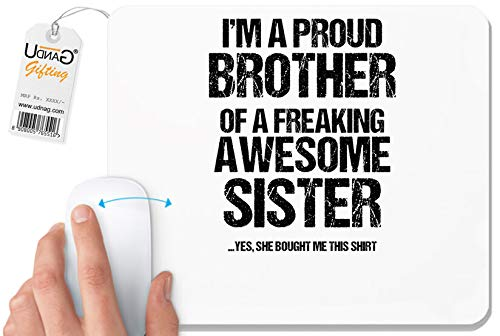 UDNAG White Mousepad 'Brother & Sister | Im Proud Brother of Freaking Awesome Sister' for Computer/PC/Laptop [230 x 200 x 5mm]