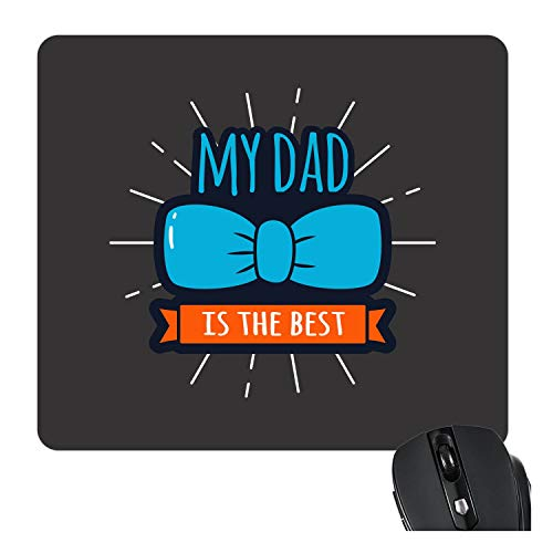 TheYaYaCafe My Dad is The Best Printed Mouse Pad for Dad