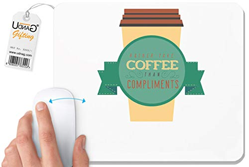 UDNAG White Mousepad 'Coffee and Compliment | Rather take Coffee Than Compliment' for Computer/PC/Laptop [230 x 200 x 5mm]