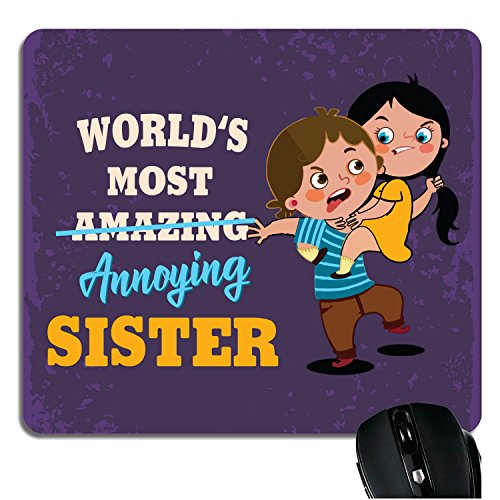 TheYaYaCafe Yaya Cafe™ Birthday Gift for Sister, Mousepad Worlds Most Annoying Sister Printed